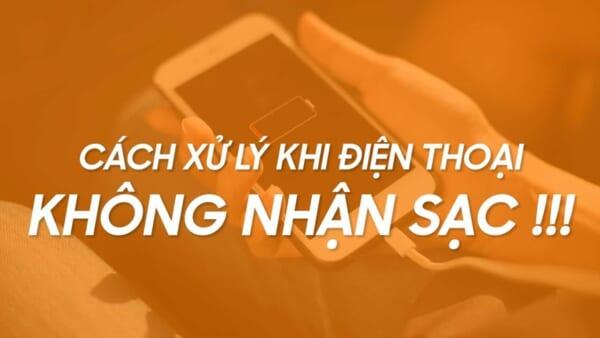Sạc điện thoại không vào - Nguyên nhân và cách khắc phục